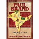 CHRISTIAN HEROES: THEN &amp; NOW<br>Paul Brand: Helping Hands