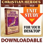 CHRISTIAN HEROES: THEN &amp; NOW<br>CD - Unit Study Curriculum Guide<br>Jacob DeShazer