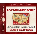 AUDIOBOOK: HEROES OF HISTORY<br>Captain John Smith: A Foothold in the New World
