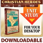 CHRISTIAN HEROES: THEN &amp; NOW<BR>DOWNLOADABLE Unit Study Curriculum Guide<br>Amy Carmichael