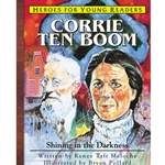 HEROES FOR YOUNG READERS<BR>Corrie ten Boom: Shining in the Darkness