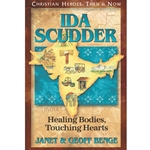 CHRISTIAN HEROES: THEN &amp; NOW<BR>Ida Scudder: Healing Bodies, Touching Hearts