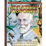 HEROES FOR YOUNG READERS<BR>Jonathan Goforth: Never Give Up