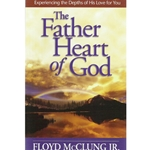 FATHER HEART OF GOD<br>Experiencing the Depths of His Love For You