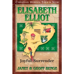 CHRISTIAN HEROES: THEN & NOW<br>Elisabeth Elliot: Joyful Surrender