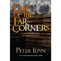OUT OF THE FAR CORNERS<br>An Epic Tale of Rejection, Grace, and Deliverance
