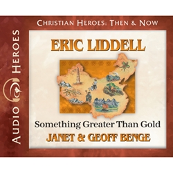 AUDIO BOOK: CHRISTIAN HEROES: THEN & NOW<br>Eric Liddell: Something Greater Than Gold