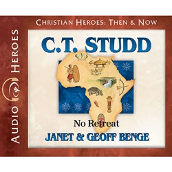 AUDIOBOOK: CHRISTIAN HEROES: THEN & NOW<br>C.T. Studd: No Retreat