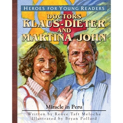 HEROES FOR YOUNG READERS<br>Doctors Klaus-Dieter and Martina John: Miracle in Peru