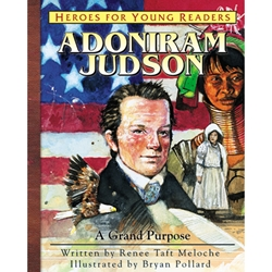 HEROES FOR YOUNG READERS<BR>Adoniram Judson: A Grand Purpose