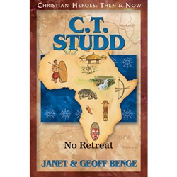 CHRISTIAN HEROES: THEN & NOW<BR>C.T. Studd: No Retreat