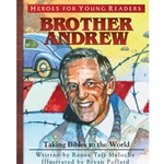 HEROES FOR YOUNG READERS<br>Brother Andrew: Taking Bibles to the World