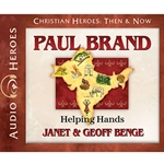 AUDIOBOOK: CHRISTIAN HEROES: THEN & NOW<br>Paul Brand: Helping Hands