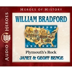 AUDIOBOOK: HEROES OF HISTORY<br>William Bradford: Plymouth's Rock