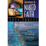 ADVENTURES IN NAKED FAITH<br>Walking on Water in a World of Unbelief