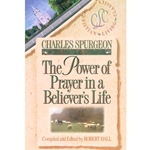 BELIEVER'S LIFE SERIES<BR>The Power of Prayer In a Believer's Life