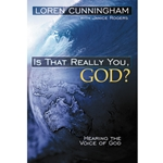 IS THAT REALLY YOU, GOD?<br>Hearing the Voice of God