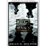 BOY'S PASSAGE - MAN'S JOURNEY<br>Celebrating Your Son's Journey to Maturity