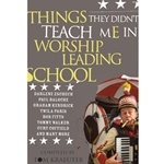 THINGS THEY DIDN'T TEACH ME IN WORSHIP LEADING SCHOOL