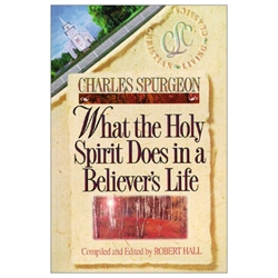 BELIEVER'S LIFE SERIES<BR>What the Holy Spirit Does in a Believer's Life