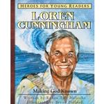 HEROES FOR YOUNG READERS<br>Loren Cunningham: Making God Known