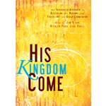 HIS KINGDOM COME<br>An Integrated Approach to Discipling the Nations/Fulfilling the Great Commission