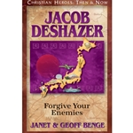 CHRISTIAN HEROES: THEN &amp; NOW<br>Jacob DeShazer: Forgive Your Enemies