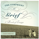 THE SYMPHONY OF GRIEF<br>A Book of Essays