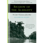 SHADOW OF THE ALMIGHTY<br>The Life and Testament of Jim Elliot