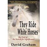 THEY RIDE WHITE HORSES<br>The End of the Search for Significance