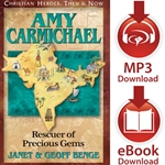 CHRISTIAN HEROES: THEN &amp; NOW<br>Amy Carmichael: Rescuer of Precious Gems<br>E-book and audiobook downloads