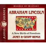 AUDIOBOOK: HEROES OF HISTORY<br>Abraham Lincoln: A New Birth of Freedom