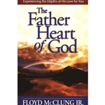 THE FATHER HEART OF GOD<br>Experiencing the Depths of His Love For You