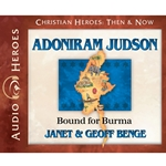 AUDIOBOOK: CHRISTIAN HEROES: THEN & NOW<br>Adoniram Judson: Bound for Burma