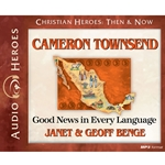AUDIOBOOK: CHRISTIAN HEROES: THEN & NOW<br>Cameron Townsend: Good News in Every Language