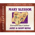 AUDIOBOOK: CHRISTIAN HEROES: THEN &amp; NOW<br>Mary Slessor: Forward into Calabar