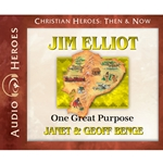 AUDIOBOOK: CHRISTIAN HEROES: THEN &amp; NOW<br>Jim Elliot: One Great Purpose