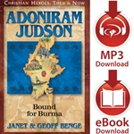 CHRISTIAN HEROES: THEN &amp; NOW<br>Adoniram Judson: Bound for Burma<br>E-book and audiobook downloads