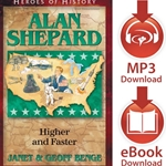 HEROES OF HISTORY<br>Alan Shepard: Higher and Faster<br>E-book and audiobook downloads