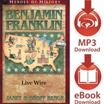 HEROES OF HISTORY<br>Benjamin Franklin: Live Wire<br>E-book downloads