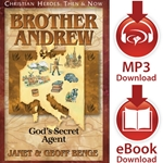 CHRISTIAN HEROES: THEN & NOW<br>Brother Andrew: God's Secret Agent<br>E-book and audiobook downloads