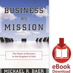 BUSINESS AS MISSION<br>The Power of Business in the Kingdom of God<br>E-book downloads