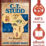 CHRISTIAN HEROES: THEN &amp; NOW<br>C.T. Studd: No Retreat<br>E-book downloads