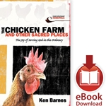 THE CHICKEN FARM AND OTHER SACRED PLACES<br>The Joy of Serving God in the Ordinary<br>E-book downloads
