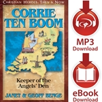 CHRISTIAN HEROES: THEN &amp; NOW<br>Corrie ten Boom: Keeper of the Angels' Den<br>E-book and audiobook downloads