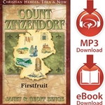 CHRISTIAN HEROES: THEN & NOW<br>Count Zinzendorf: Firstfruit<br>E-book downloads