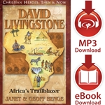 CHRISTIAN HEROES: THEN & NOW<br>David Livingstone: Africa's Trailblazer<br>E-book and audiobook downloads