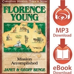 CHRISTIAN HEROES: THEN & NOW<br>Florence Young: Mission Accomplished<br>E-book downloads