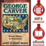 HEROES OF HISTORY<br>George Washington Carver: From Slave to Scientist<br>E-book and audiobook downloads