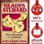 CHRISTIAN HEROES: THEN & NOW<br>Gladys Aylward: The Adventure of a Lifetime<br>E-book and audiobook downloads